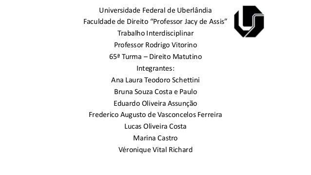 """Universidade Federal de UberlândiaFaculdade de Direito """"Professor Jacy de Assis""""           Trabalho Interdisciplinar      ..."""