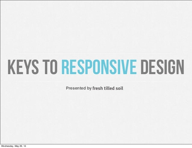 Keys to Responsive Design