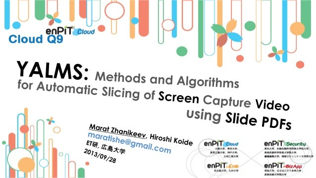 Methods and Algorithms for Automatic Slicing of Screen Capture Video using Slide PDFs