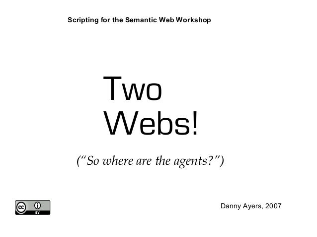 Two Webs! : combining the best of Web 1.0, Web 2.0 and the Semantic Web