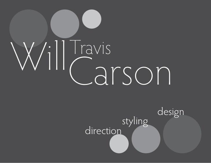 WillCarson   Travis                           design                 styling     direction