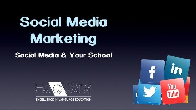 Social Media Marketing Social Media & Your School