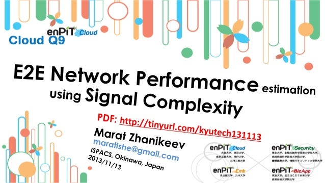 .  .  What is the Signal? •  BLACK BOX:  end to end (e2e) network, parts of network, data centers, network/data services, ...