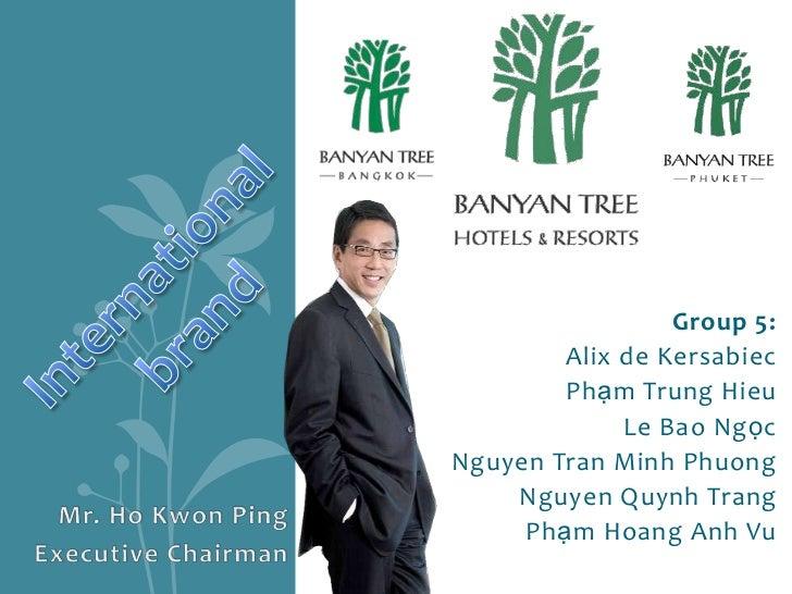 Internationalbrand<br />Group 5:<br />Alix de Kersabiec<br />PhạmTrungHieu<br />Le BaoNgọc<br />Nguyen Tran Minh Phuong<...