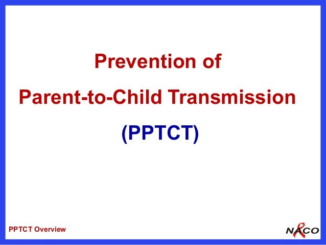 Prevention of Parent To Child Transmission PPTCT
