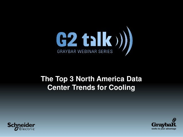 Slides: The Top 3 North America Data Center Trends for Cooling