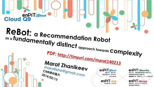 .  .  Social Robotics  Marat Zhanikeev -- maratishe@gmail.com --  ReBoT: a Recommendation-Based Software Robot -- http://t...