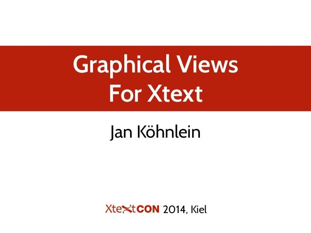 Graphical Views For Xtext Jan Köhnlein 2014, Kiel