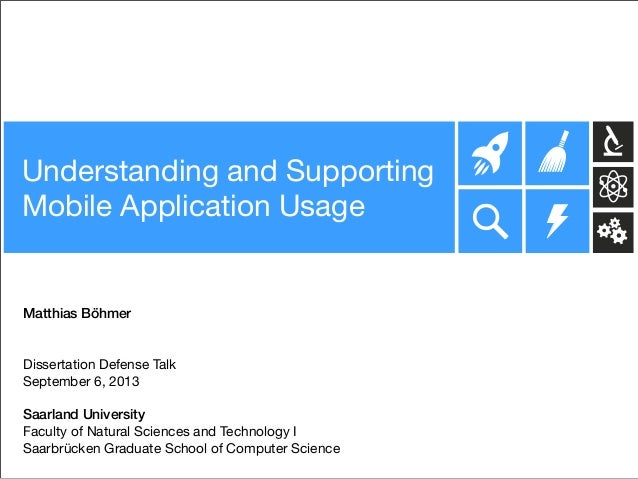 Understanding and Supporting Mobile Application Usage Matthias Böhmer Dissertation Defense Talk September 6, 2013 Saarland...
