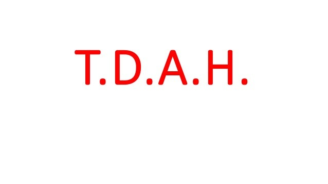 T.D.A.H.
