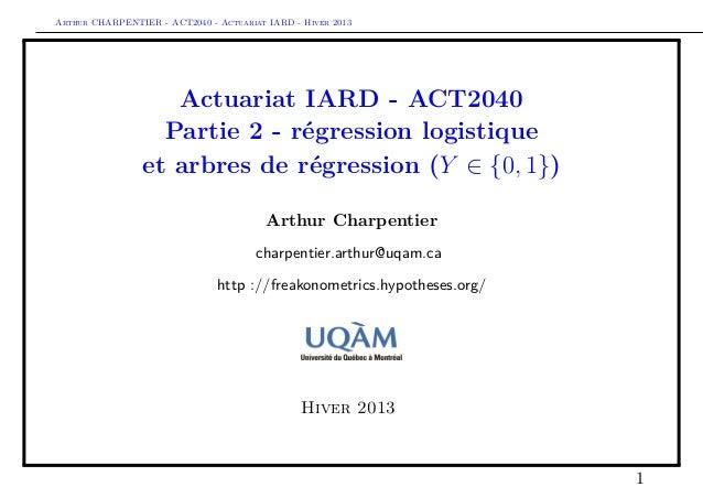 Arthur CHARPENTIER - ACT2040 - Actuariat IARD - Hiver 2013                    Actuariat IARD - ACT2040                   P...