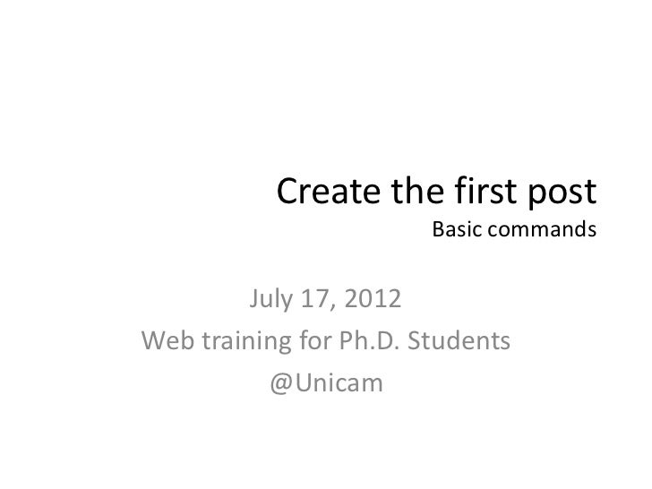 Create the first post                        Basic commands         July 17, 2012Web training for Ph.D. Students          ...