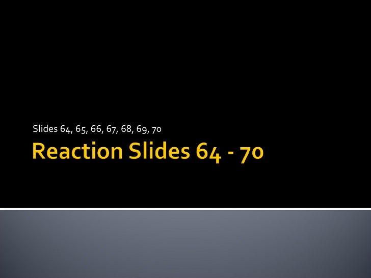 Slides 64, 65, 66, 67, 68, 69, 70