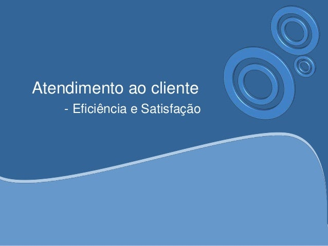 Atendimento ao cliente  - Eficiência e Satisfação