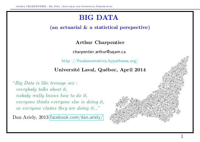 Arthur CHARPENTIER - Big Data (Actuarial and Statistical Perspective) BIG DATA (an actuarial & a statistical perspective) ...