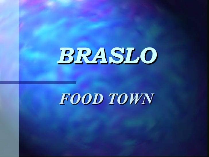 BRASLO FOOD TOWN