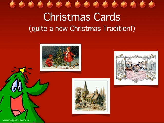 Christmas Cards                  (quite a new Christmas Tradition!)www.whychristmas.com