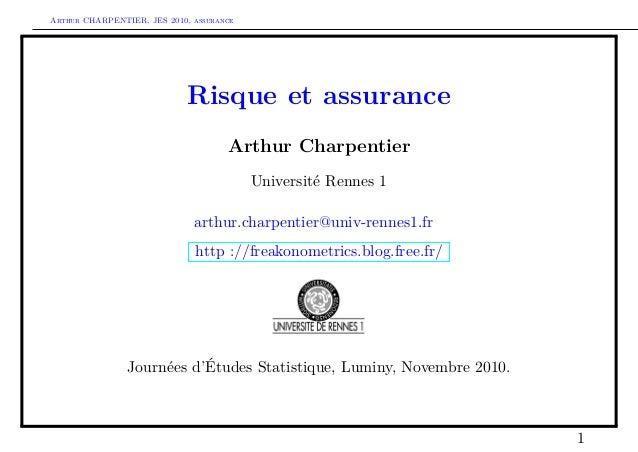 Arthur CHARPENTIER, JES 2010, assurance Risque et assurance Arthur Charpentier Université Rennes 1 arthur.charpentier@univ...