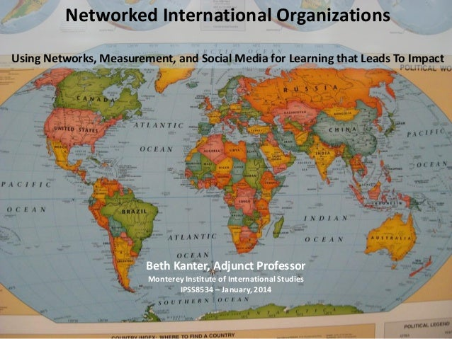 Networked International Organizations Using Networks, Measurement, and Social Media for Learning that Leads To Impact  Bet...