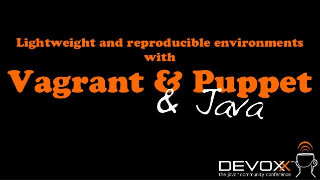 Lightweight and reproducible environments with vagrant and Puppet