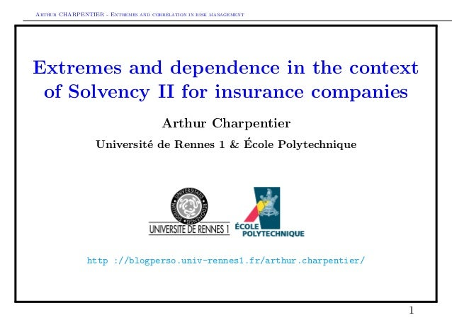 Arthur CHARPENTIER - Extremes and correlation in risk management Extremes and dependence in the context of Solvency II for...
