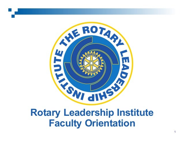 Rotary Leadership Institute Faculty Orientation 1