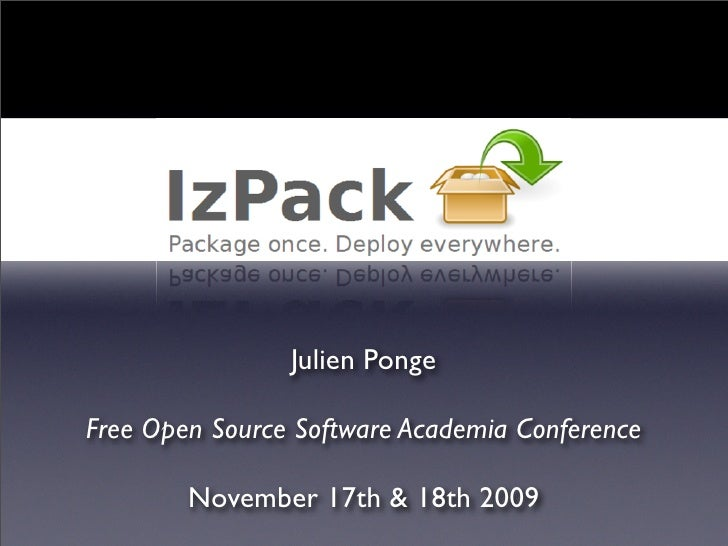 Julien Ponge  Free Open Source Software Academia Conference          November 17th & 18th 2009