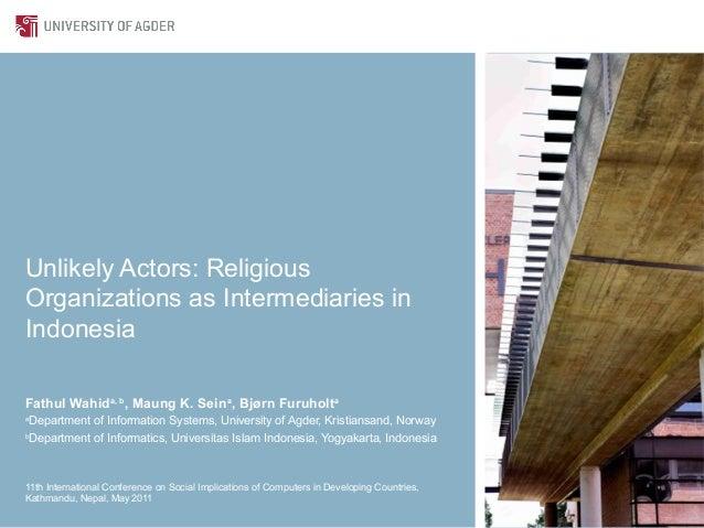 Unlikely Actors: ReligiousOrganizations as Intermediaries inIndonesiaFathul Wahida, b, Maung K. Seina, Bjørn Furuholtaa De...