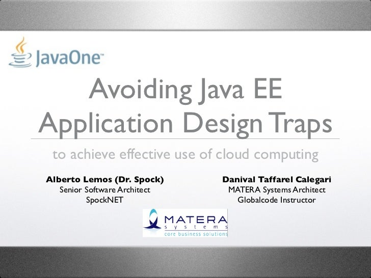 JavaOne 2012 - BOF7955  Avoiding Java EE Application Design Traps to Achieve Effective Use of Cloud Computing