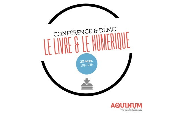 CONFÉRENCE & DÉMO LELIVRE&LENUMERIQUE 22 sept. 19h-21h