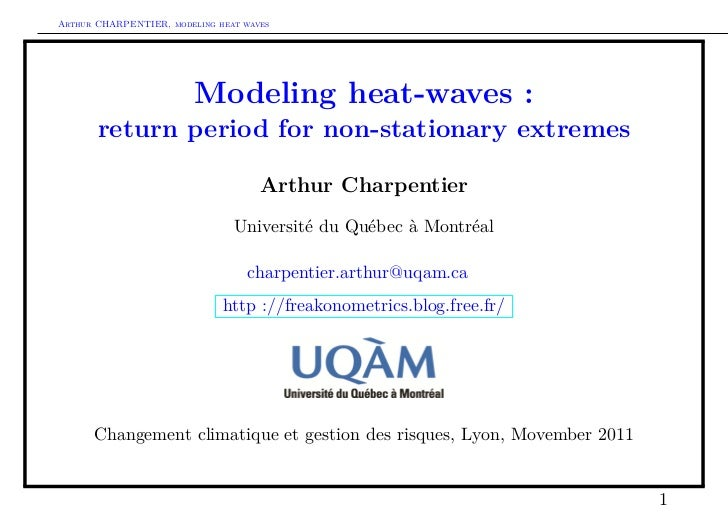 Arthur CHARPENTIER, modeling heat waves                         Modeling heat-waves :       return period for non-stationa...