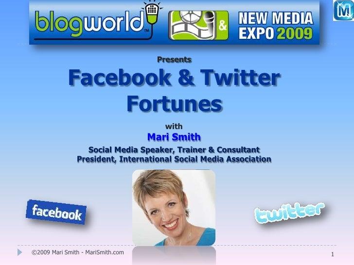 Facebook & Twitter Fortunes: Mari Smith's slides from BlogWorld09