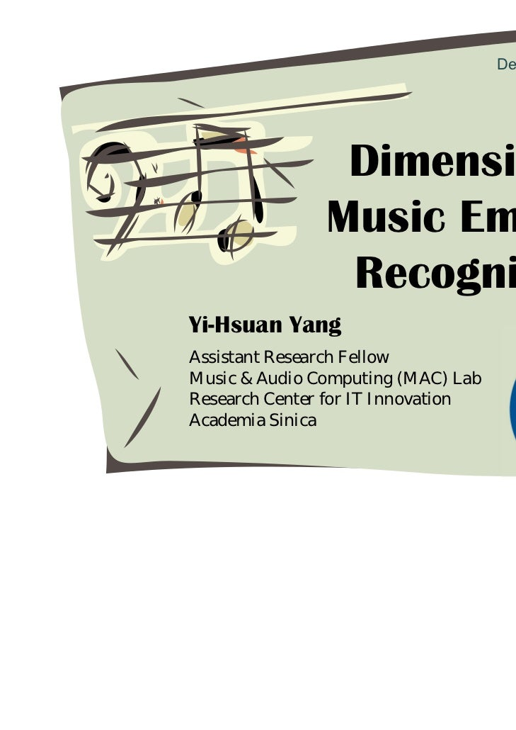 Dec. 2011 @ MTG, UPF                Dimensional               Music Emotion                RecognitionYi-Hsuan YangAssista...