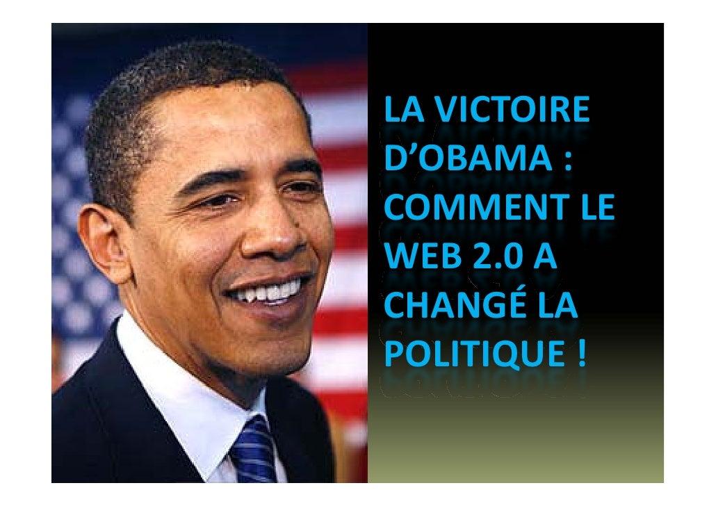 LAVICTOIRE D'OBAMA : COMMENTLE WEB2.0A CHANGÉLA POLITIQUE!