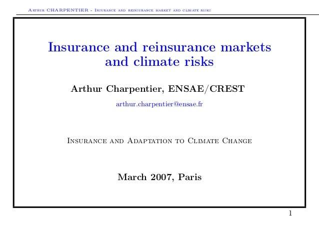 Arthur CHARPENTIER - Insurance and reinsurance market and climate risksInsurance and reinsurance marketsand climate risksA...