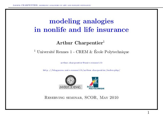 Arthur CHARPENTIER, modeling analogies in life and nonlife insurance                           modeling analogies         ...