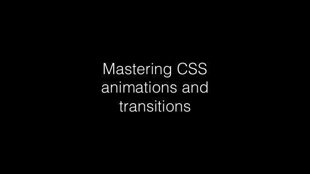Mastering CSS animations and transitions