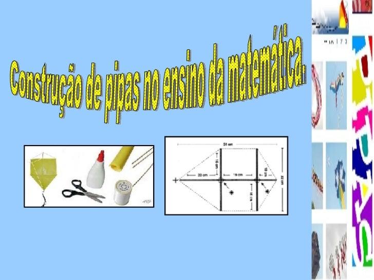 Construção de pipas no ensino da matemática.