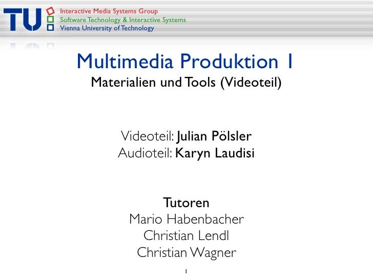 Interactive Media Systems Group Software Technology & Interactive Systems Vienna University of Technology          Multime...