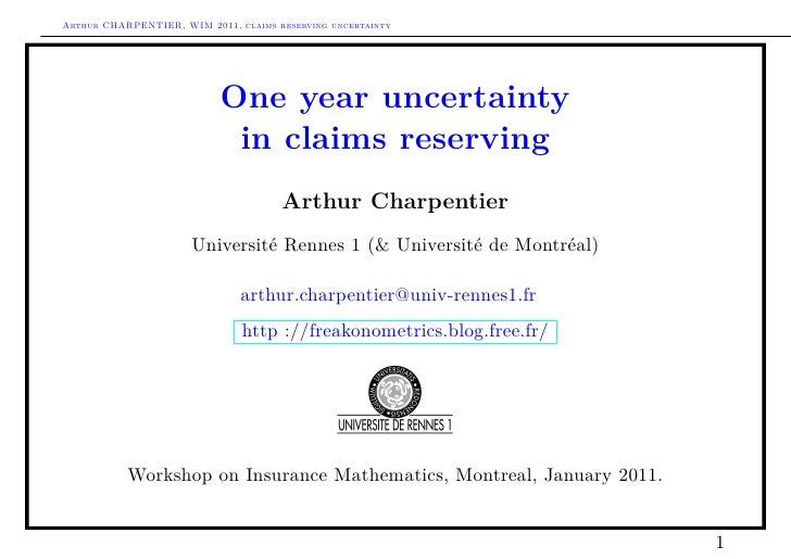 Arthur CHARPENTIER, WIM 2011, claims reserving uncertainty                           One year uncertainty                 ...