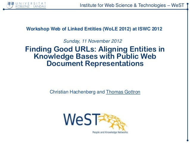Institute for Web Science & Technologies – WeSTWorkshop Web of Linked Entities (WoLE 2012) at ISWC 2012               Sund...