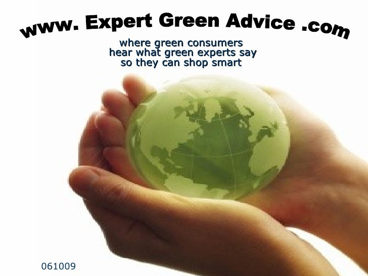 www Expert Green Advice .com a website where green consumers check out what national experts are saying before making purc...