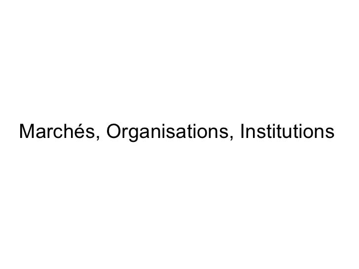 Intro - Marchés, Organisations et Institutions