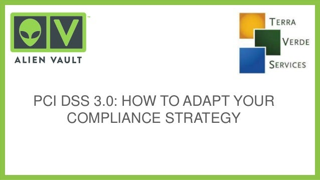 PCI DSS 3.0: HOW TO ADAPT YOUR COMPLIANCE STRATEGY