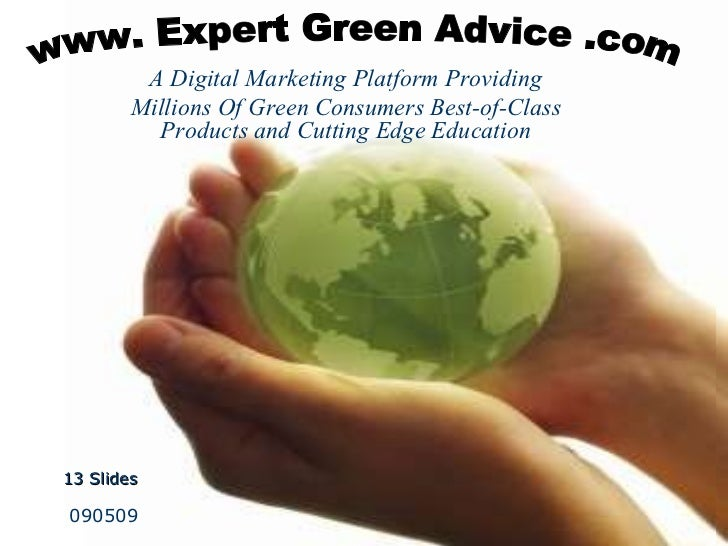 www Expert Green Advice .com A digital platform offering consumers interviews with established experts on green lifestyle ...