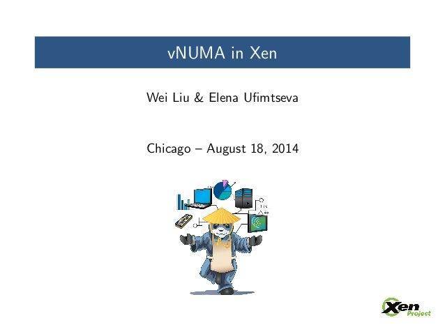 vNUMA in Xen  Wei Liu & Elena U