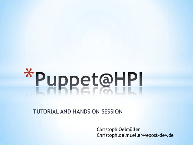 Introduction to puppet - Hands on Session at HPI Potsdam