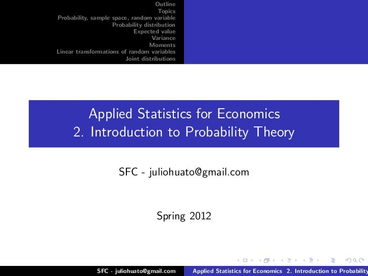 Outline                                      TopicsProbability, sample space, random variable                    Probabili...