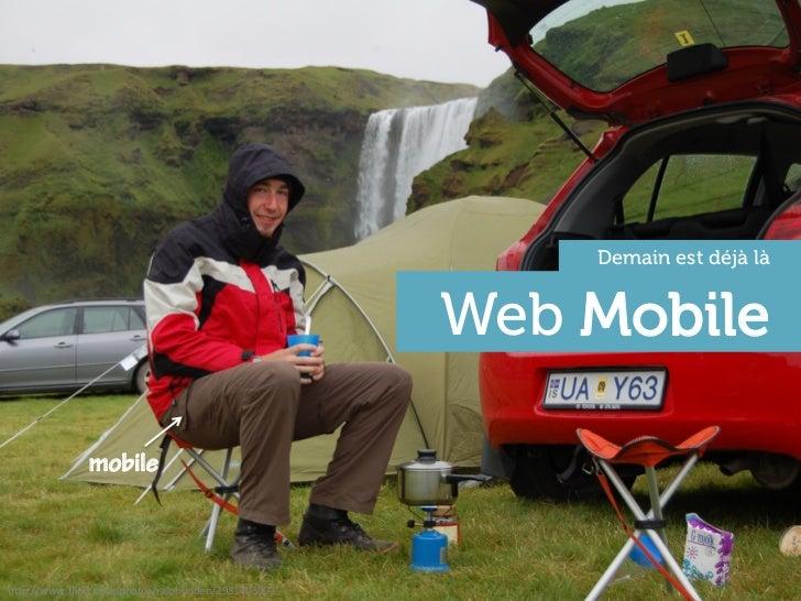 """Demain est déjà là                                                       Web Mobile               mobileh""""p://www.flickr.co..."""