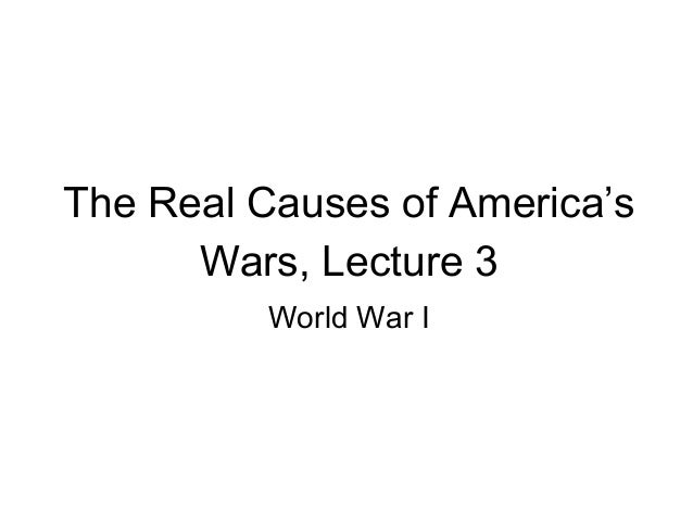 The Real Causes of America's Wars, Lecture 3 World War I